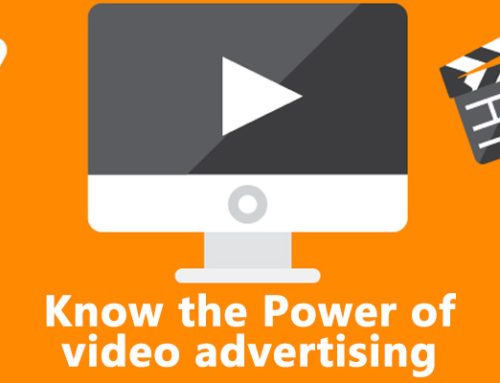 Know the Power of video advertising