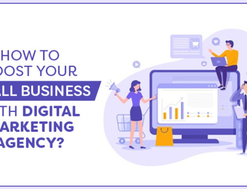 How to boost your small business with Digital Marketing Agency?